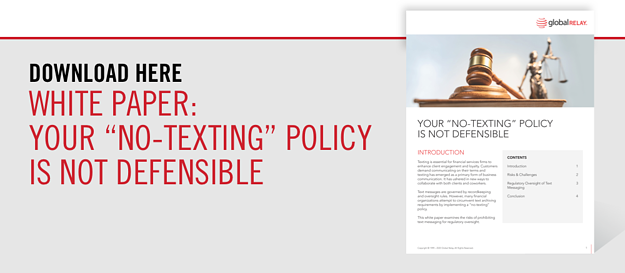 """Download White Paper: Your """"No-texting"""" Policy is not Defensible"""